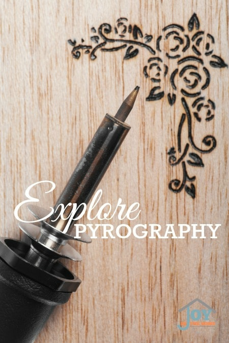 Explore Pyrography - Part of the 31 Days of Exploring Free Afternoon Activities   www.joyinthehome.com