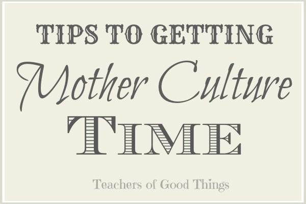 Tips to Getting Mother Culture Time