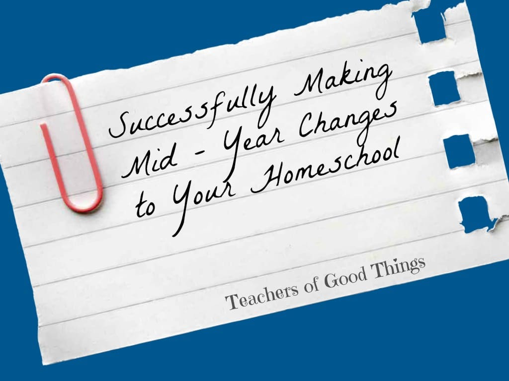 Successfully Making Mid-Year Changes to Your Homeschool