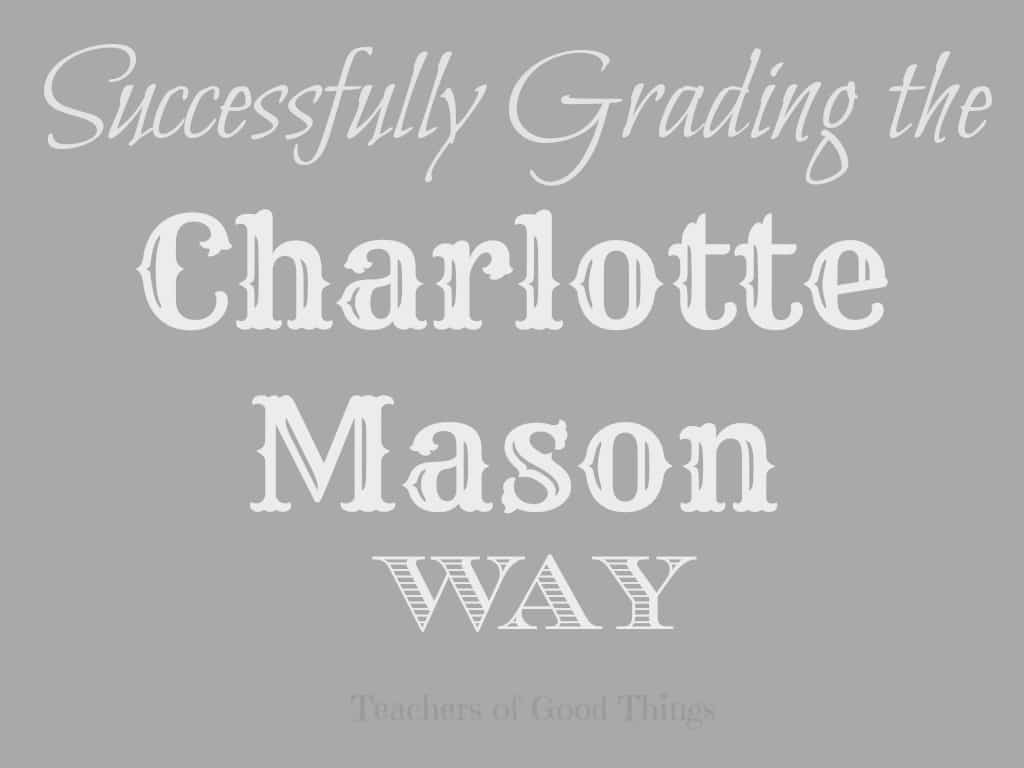 Successfully Grading the Charlotte Mason Way
