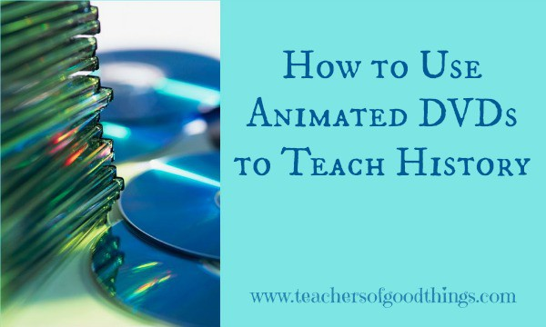 How to Use Animated DVDs to Teach History