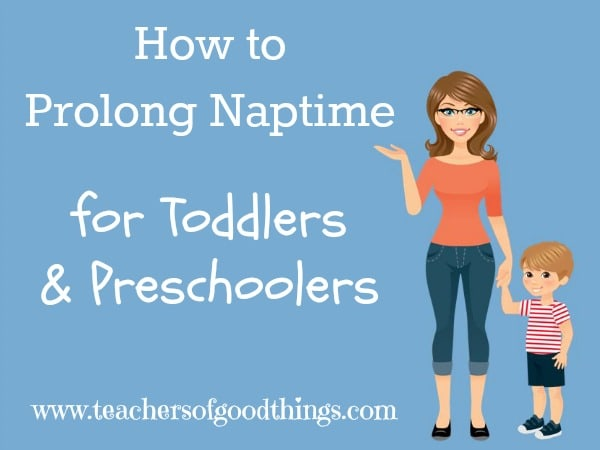 How to Prolong Naptime for Toddlers & Preschoolers www.joyinthehome.com