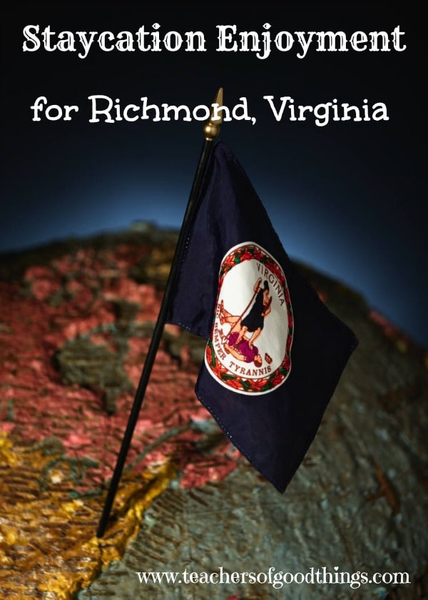 Staycation Enjoyment for Richmond, Virginia