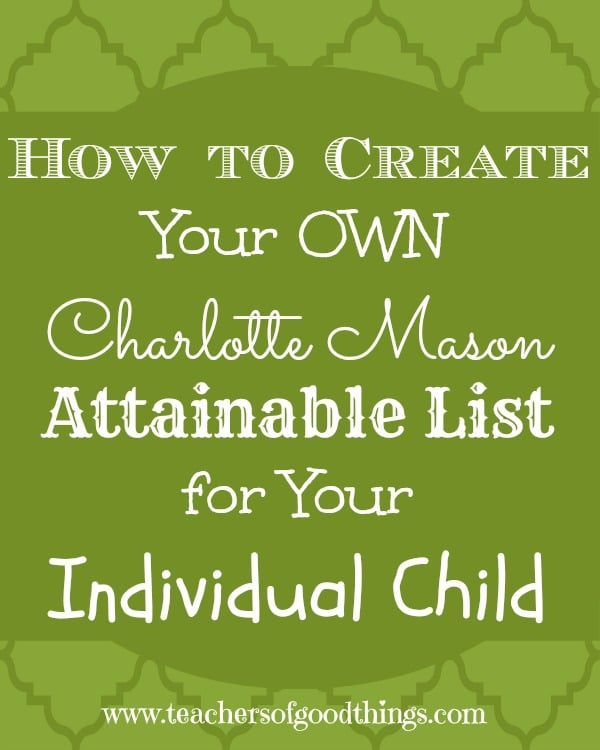 How to Create Your Own Charlotte Mason Attainable List for Your Individual Child www.joyinthehome.com