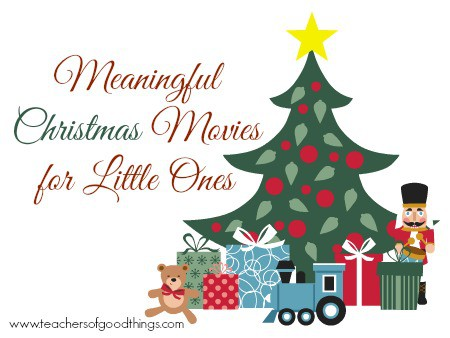 Meaningful Christmas Movies for Little Ones www.joyinthehome.com