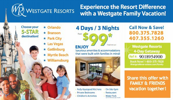 Westgate Resorts - www.westgatereservations.com/family Ref #9018954900