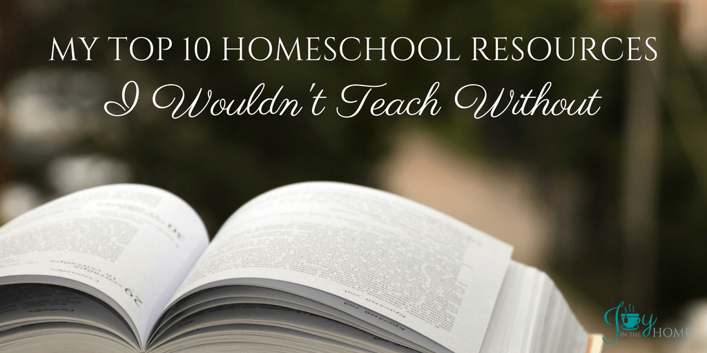 My Top 10 Homeschool Resources I Wouldn't Teach Without - Learn about what I absolutely LOVE to use in our homeschool. | www.joyinthehome.com
