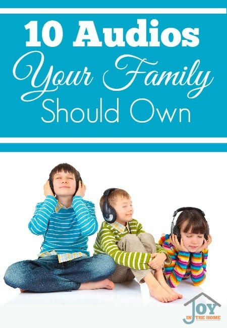 10 Audios Your Family Should Own | www.joyinthehome.com