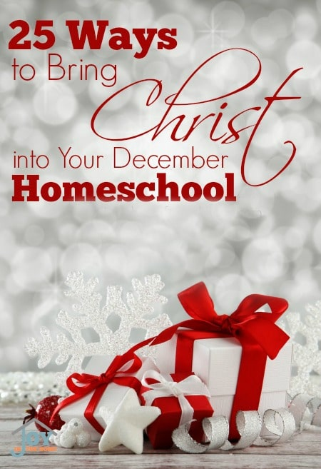 25 Ways to Bring Christ into Your December Homeschool | www.joyinthehome.com