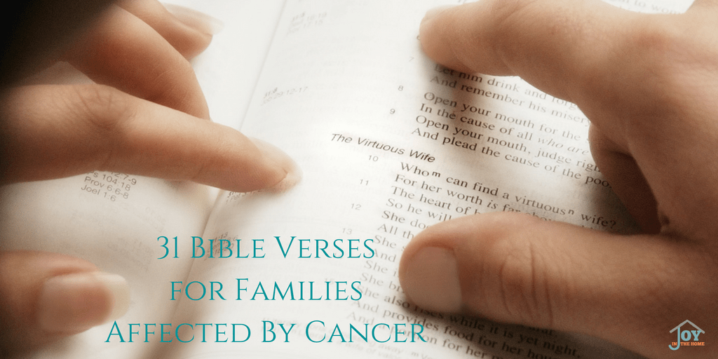 31 Bible Verses for Families Affected by Cancer | www.joyinthehome.com