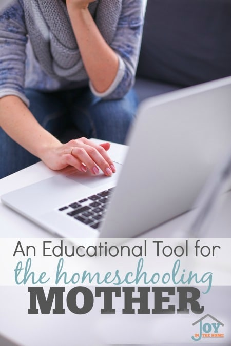An Educational Tool for the Homeschooling Mother - This resource is perfect for moms homeschooling preschool through high school, and lasts a lifetime. | www.joyinthehome.com