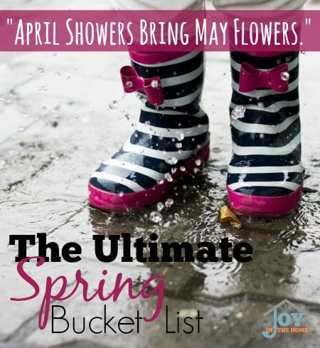 April Showers Bring May Flowers - Spring Bucket List for the Family. | www.joyinthehome.com