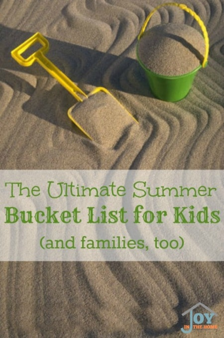 The Ultimate Summer Bucket List for Kids (and families, too) www.joyinthehome.com