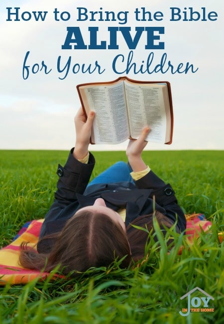 How to Bring the Bible Alive for Your Children - Connecting to the truth in the Bible can be hard at a young age, but it doesn't have to be! | www.joyinthehome.com