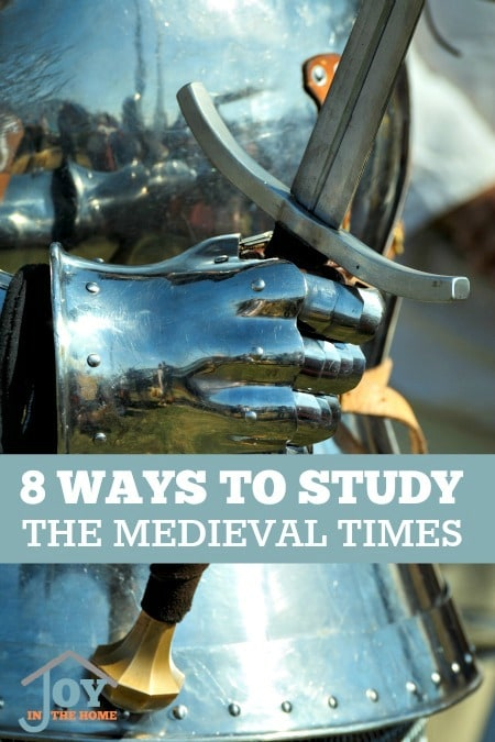 8 Ways to Study The Medieval Times - Enjoy learning about kingdoms, knights and castles. | www.joyinthehome.com