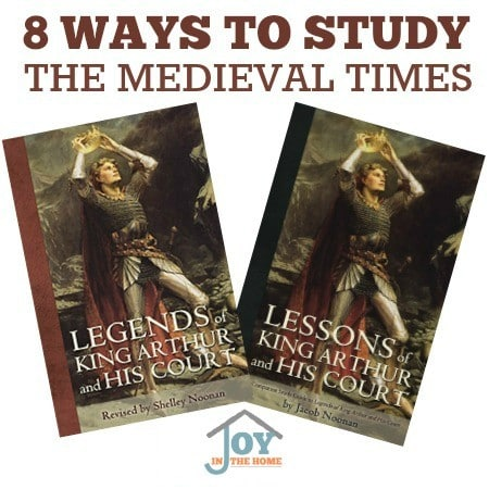 8 Ways To Study The Medieval Times - A times of knights, castles and chivalry teaching bravery, courage and loyalty packed into a living book about King Arthur and His court will be just what your homeschool curriculum will need. | www.joyinthehome.com