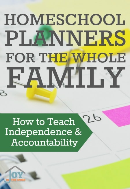Homeschool Planners For the Whole Family - How to Teach Independence & Accountability | www.joyinthehome.com