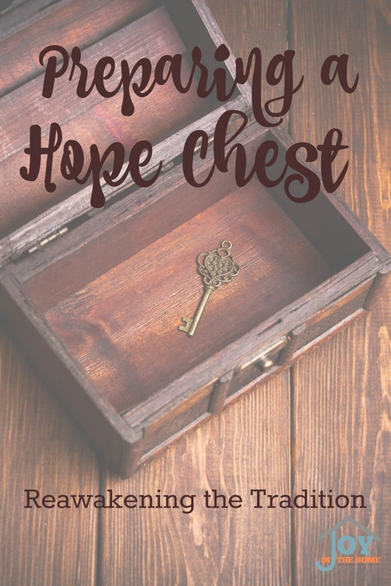 Preparing a Hope Chest: Reawakening the Tradition - An old fashion idea or one that builds a legacy of love that will be cherished for a lifetime? | www.joyinthehome.com