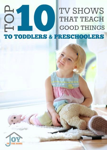 Top 10 TV Shows that Teach Good Things to Toddlers & Preschoolers | www.joyinthehome.com