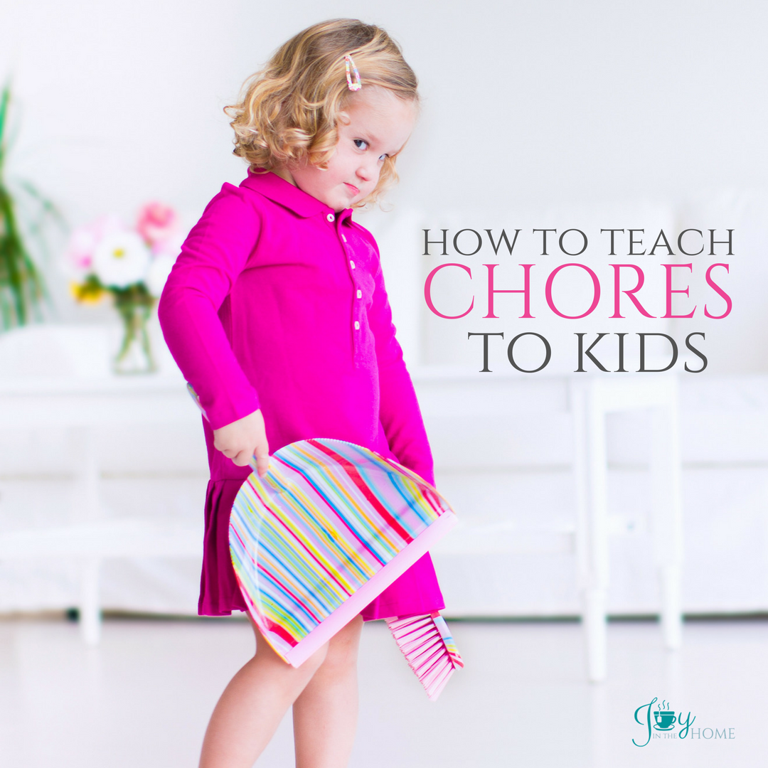 How to Teach Chores to Kids